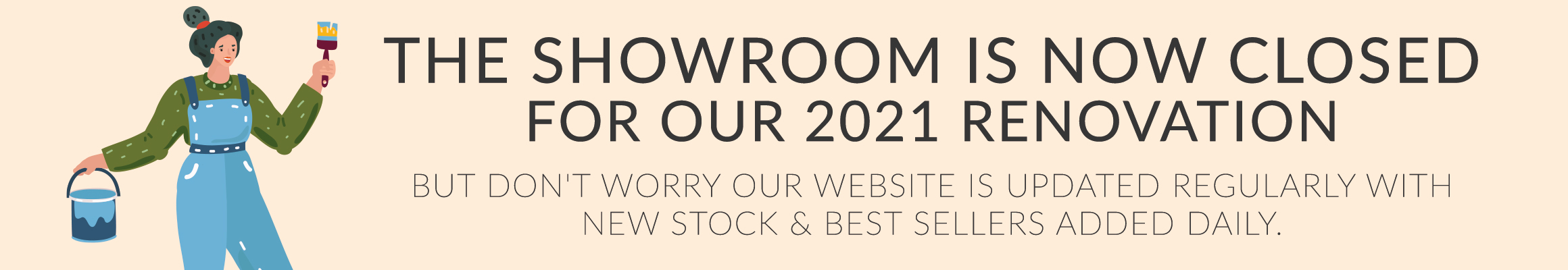 Our showrooms are currently closed for refurbishment