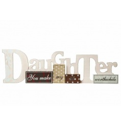 Wooden patchwork sign reading 'Daughter you make my life worthwhile' L38cm