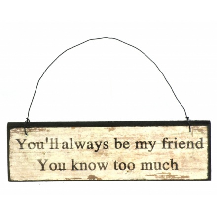 You Will Always Be My Friend Sign