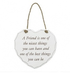A friend is one of the nicest things you can have and one of the best things you can be...
