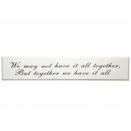 White wooden wall plaque 'Together we have it all...'