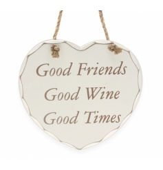 Good Friends. Good Wine. Good Times. Chic heart shaped sign with natural rope to hang.