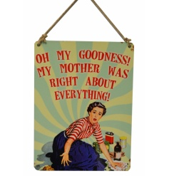 Wall hanging metal sign with vintage illustration, oh my goodness, my mother...