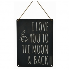 Chalk board effect vintage metal sign reading 'I love you to the moon and back'.