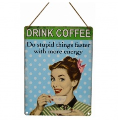 Colourful vintage sign reading 'Drink Coffee. Do stupid things faster with more energy'.