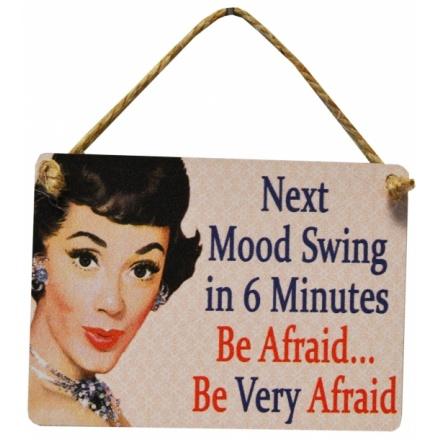Mood Swing 6 Minutes Mini Metal Dangler Sign