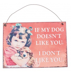 Rustic style metal plaque with humorous dog script