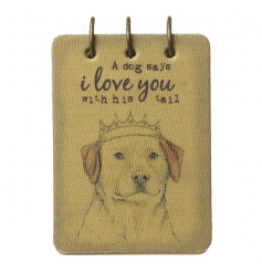 A dog says I love you with his tail. A chic pocket sized notebook.
