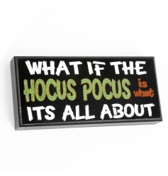 'What If The Hocus Pocus' Wooden Plaque