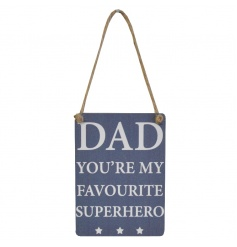 Dad You're My Favourite Superhero mini metal navy and white sign.