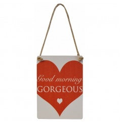 A lovely Good Morning Gorgeous mini metal sign making a perfect gift for many occasions.
