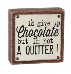 A humorous 3D wall plaque with a popular chocolate slogan. A great gift and home decor item.