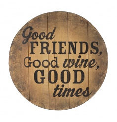 Good Friends, Good Wine, Good Times wooden barrel sign.