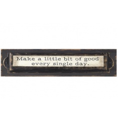 A shabby chic style wooden sign with metal frame and sentiment slogan.