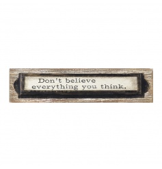 A shabby chic style wooden sign with a positive sentiment.