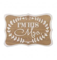 I'm His Mrs Sign, 34cm