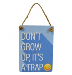 Exclusive mini dangler emoticon sign reading Don't Grow Up It's A Trap