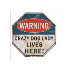 A humorous warning magnet with crazy dog lady slogan. A great gift for dog lovers.