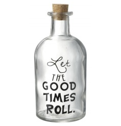 A charming bottle with 'Let the good times roll' slogan. A great storage and decorative item.