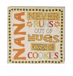 Nana. Never runs out of hugs, kisses or cookies. A beautiful wooden block sign making a lovely gift.