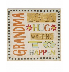 Grandma is a hug waiting to happen. A beautiful sentiment plaque with a pretty floral design.