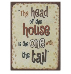 "Sweet little ""The head of this house is the one with the tail"" quoted fridge magnet,"