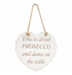Time to drink prosecco and dance on the table. Shabby chic heart plaque with rope hanger.