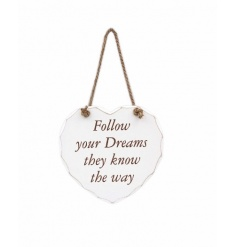 Follow your dreams they know the way. A shabby chic style heart plaque with rope hanger.