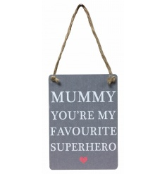 Mummy you're my favourite superhero grey mini metal sign