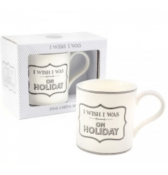 I wish I was on holiday. A stylish slogan fine china mug with matching gift box.