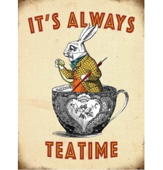It's Always Teatime. A whimsical metal sign with an Alice in Wonderland inspired design.