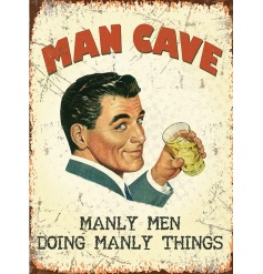 Man Cave. Manly Men do Manly Things. A large vintage metal sign. A great gift idea for those 'Manly Men'.