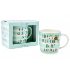 There's too much coffee in my Champagne mug. A colourful mug with matching gift box. A great gift item.