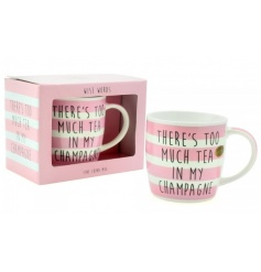 A humorous pink striped mug with a 'there's too much tea in my champagne' slogan.