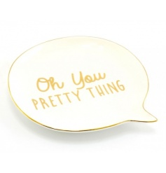Oh You Pretty Thing ceramic trinket dish in the shape of a speech bubble. A lovely gift item and trinket dish.