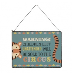 A fun mental sign reading 'Warning! Children Left Unattended Will Be Sold to the Circus'