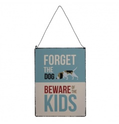 A humorous metal sign reading 'forget the dog beware of the kids'